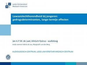 Lawaaislechthorendheid bij jongeren - gedragsdeterminanten, lange-termijn effecten - JAPM de Laat - september 2015